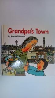 GRANDPA'S TOWN by Takaaki Nomura