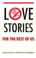 LOVE STORIES FOR THE REST OF US by Genie D. Chipps