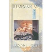 REMEMBER ME by Suzanne Lipsett
