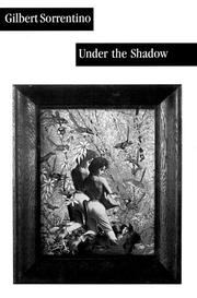 UNDER THE SHADOW by Gilbert Sorrentino