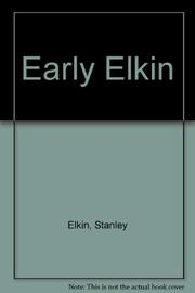 EARLY ELKIN by Stanley Elkin