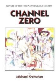 CHANNEL ZERO by Michael Krekorian