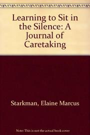 LEARNING TO SIT IN THE SILENCE by Elaine Starkman