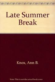 LATE SUMMER BREAK by Ann B. Knox