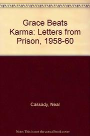 GRACE BEATS KARMA by Neal Cassady