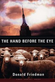 THE HAND BEFORE THE EYE by Donald Friedman