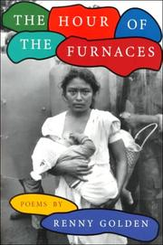 THE HOUR OF THE FURNACES by Renny Golden