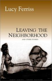 LEAVING THE NEIGHBORHOOD by Lucy Ferriss