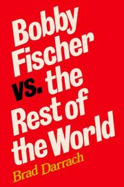 BOBBY FISCHER VS. THE REST OF THE WORLD by Brad Darrach