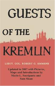 GUESTS OF THE KREMLIN by Lieut. Col. Robert G. Emmens