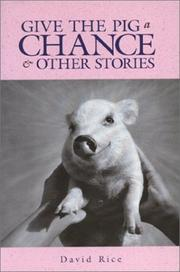 GIVE THE PIG A CHANCE by David Rice