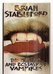 THE HUNGER AND ECSTASY OF VAMPIRES by Brian Stableford