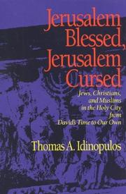 JERUSALEM BLESSED, JERUSALEM CURSED by Thomas A. Idinopulos