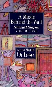 A MUSIC BEHIND THE WALL by Anna Maria Ortese
