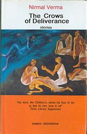 THE CROWS OF DELIVERANCE by Nirmal Verma