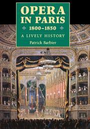 OPERA IN PARIS, 1800-1850 by Patrick Barbier