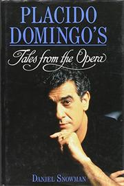 PLACIDO DOMINGO'S TALES FROM THE OPERA by Daniel Snowman
