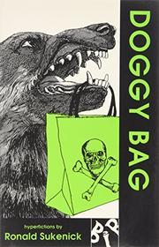 DOGGY BAG by Ronald Sukenick