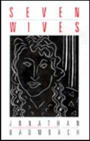 SEVEN WIVES by Jonathan Baumbach