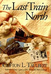 THE LAST TRAIN NORTH by Clifton L. Taulbert
