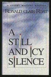 A STILL AND ICY SILENCE by Ronald Clair Roat