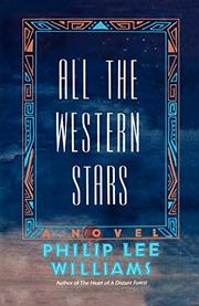 ALL THE WESTERN STARS by Philip Lee Williams