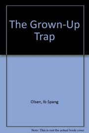 THE GROWN-UP TRAP by Ib Spang Olsen