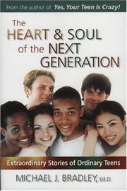THE HEART & SOUL OF THE NEXT GENERATION by Michael J. Bradley