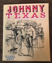 JOHNNY TEXAS by Carol Hoff