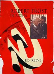 ROBERT FROST IN RUSSIA by F.D. Reeve
