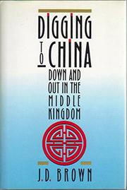 DIGGING TO CHINA by J.D. Brown