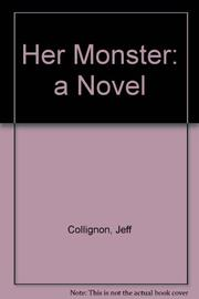 HER MONSTER by Jeff Collignon