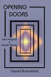 OPENING DOORS: What Happens in Gestalt Therapy by Dan Rosenblatt