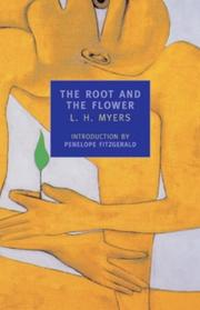 THE ROOT AND THE FLOWER by L.H. Myers