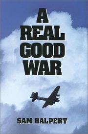 A REAL GOOD WAR by Sam Halpert