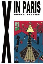 X IN PARIS by Michael Brodsky