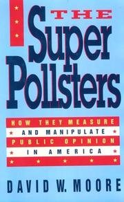 THE SUPERPOLLSTERS by David W. Moore