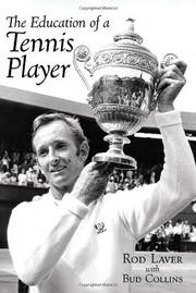 THE EDUCATION OF A TENNIS PLAYER by Rod & Bud Collins Laver