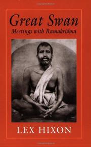 GREAT SWAN: Meetings with Ramakrishna by Lex Hixon
