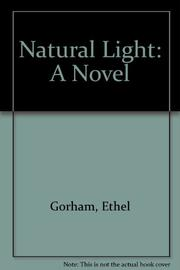 NATURAL LIGHT by Ethel Gorham