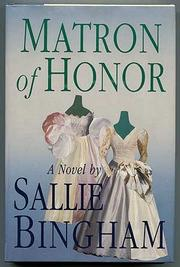 MATRON OF HONOR by Sallie Bingham