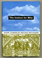 THE INSTINCT FOR BLISS by Melissa Pritchard