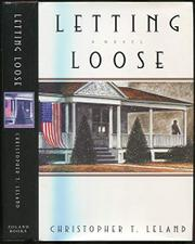 LETTING LOOSE by Christopher T. Leland