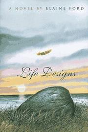 LIFE DESIGNS by Elaine Ford
