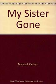 MY SISTER GONE by Kathryn Marshall