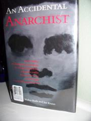 AN ACCIDENTAL ANARCHIST by Walter Roth