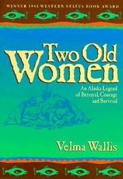 TWO OLD WOMEN by Velma Wallis