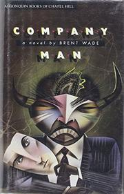 COMPANY MAN by Brent Wade