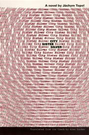 CITY, SISTER, SILVER by Jachym Topol