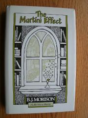 THE MARTINI EFFECT by B.J. Morison